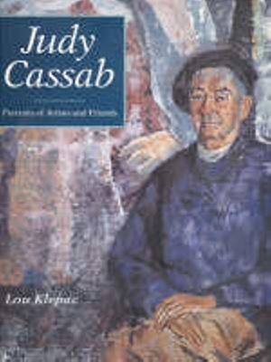 Judy Cassab : portraits of artists and friends / Lou Klepac