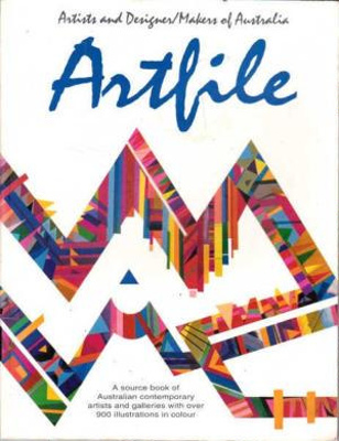 Artfile : a source book of Australian contemporary artists with over 900 illustrations in colour.; Lockwood, Ken; 0947186581   ; 3986
