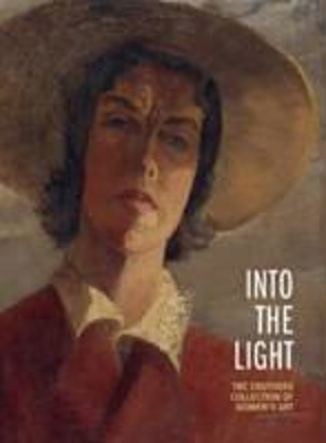 Into the light : the Cruthers Collection of Women's Art / edited by John Cruthers & Lee Kinsella
