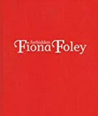 Fiona Foley : forbidden