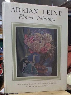 Adrian Feint : flower paintings / edited by Sydney Ure Smith ; introduction by Tatlock Miller