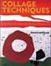 Collage techniques : a guide for artists and illustrators.; Brommer, Gerald F.; 9780823006557 ; 4202
