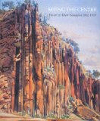 Seeing the centre : the art of Albert Namatjira 1902-1959 / Alison French