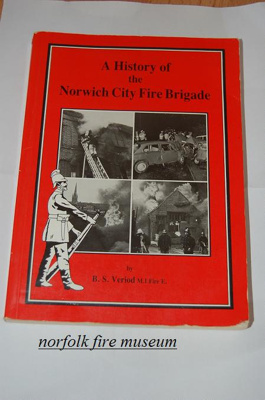 A History of Norwich City Fire Brigade by Brian Veriod; NFMBDM2012.7