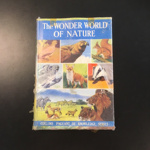 The Wonder World of Nature. Collins Pageant of Knowledge Series; W.M. Collins Sons and Co. Ltd. London and Glasgow; 1959; 173.18