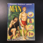 Modern Marvels Series: Man.; Ward, Lock & Co., Limited. London, Melbourne and Cape town; 1957; 173.20