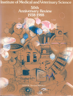 Book:  'Institute of Medical and Veterinary Science - 50 Anniversary Review 1938-1988'; 1988; AR#5763