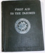Book: First Aid to the Injured  by the St. John Ambulance Association; 1914; AR#5580