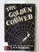 Book, THE GOLDEN COBWEB A Saga of the Otago Goldfields; H A Glasson; 1969; CR2019.110