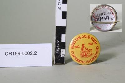 "Badge,""DUNSTAN GOLD RUSH CENTENNIAL CELEBRATIONS""; Unknown maker; 1962; CR1994.002.2"