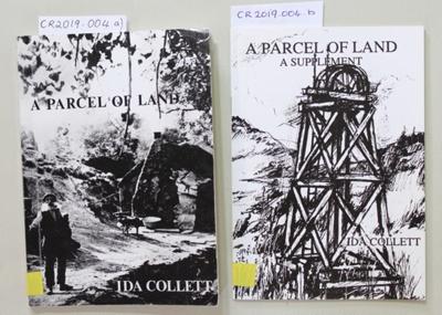 Book & booklet, A PARCEL OF LAND & A SUPPLEMENT; Ida Collett; 1991; 0-473-01388-6; CR2019.004