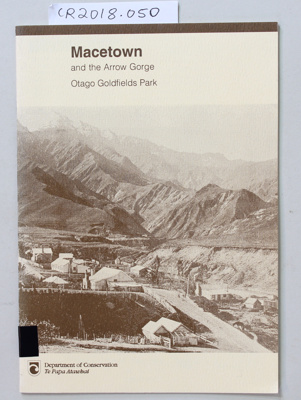 Book, Macetown and the Arrow Gorge Otago Goldfields Park; Department of Lands and Survey; Unknown; None; CR2018.050