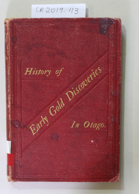Book, History of Early Gold Discoveries In Otago; Vincent Pyke; 1887; CR2019.113