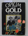 Book, OPIUM AND GOLD ; Peter Butler; 1977; CR2019.020