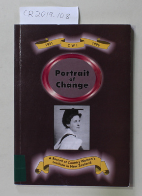 Booklet, Portrait of Change 1921 C W I 1996, A Record of Country Women's Institute of New Zealand; N.Z.C.W.I.; 1996; 0-9583565-0-5; CR2019.108