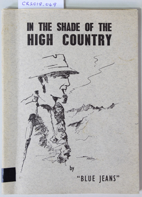 """IN THE SHADE OF THE HIGH COUNTRY by """"BLUE JEANS""""; Ross McMillan; October 1970; CR2018.069"""