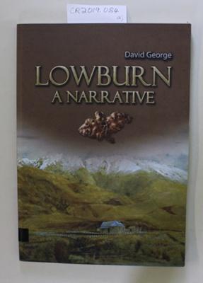 Book, LOWBURN A NARRATIVE; David George; 2011; 9780473174989; CR2019.084