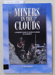 Book, MINERS IN THE CLOUDS A hundred Years of Scheelite Mining at Glenorchy; Julie Bradshaw; 1997; 0-473-04902-3; CR2018.032