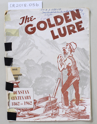 Booklet, The GOLDEN LURE  Dunstan Centenary 1862-1962       ; Gladys McArthur & James Wilfred McArthur; 1962; CR2018.056