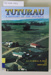 Book, TUTURAU A History Of The District; D.C.W. Muir & L.W. Dickie and Edith McKay; 1995; 0-473-03438-7; CR2019.053