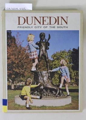 Book, DUNEDIN FRIENDLY CITY OF THE SOUTH; Alan R.T.Brady; 1966; CR2019.025