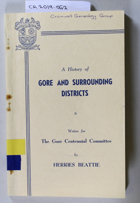Booklet, A History of Gore and Surrounding Districts; Herries Beattie; 1962; CR2019.062