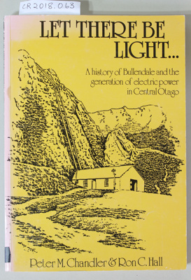 Book, LET THERE BE LIGHT; Peter M Chandler & Ron C Hall; 1986; 0-473-00344-9; CR2018.063