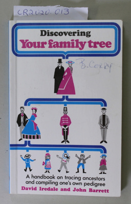 Book, Discovering Your Family Tree; David Iredale and John Barrett; 1988; 0 85263 767 5; CR2020.013