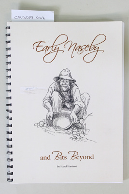 Book, Early Naseby and Bits Beyond; Hazel Harrison; 2012; CR2019.022