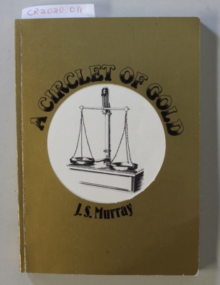 Book, A CIRCLET OF GOLD; J.S. Murray; 1984; 0-86466-005-7; CR2020.011