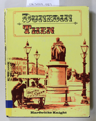 Book, DUNEDIN THEN; Hardwicke Knight; 1975; CR2019.057