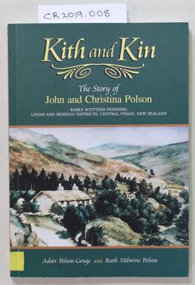 Book, Kith and Kin, The Story of John and Christina Polson; Adair Polson-Genge and Ruth Milmine Polson; 2004; 0-476-00664-3; CR2019.008