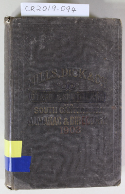 Book, MILLS DICK & Co's OTAGO SOUTHLAND AND SOUTH CANTERBURY ALMANAC & DIRECTORY 1903; Mills, Dick & Co.; 1903; CR2019.094