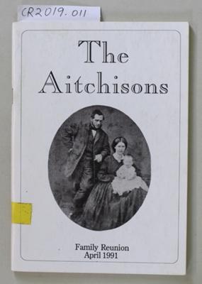 Booklet, The Aitchisons  Family Reunion April 1991; June Sinclair (nee Aitchison) & others; 1991; 0-908900-04-X; CR2019.011
