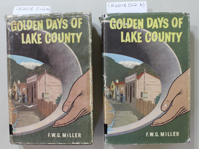 Book, GOLDEN DAYS OF LAKE COUNTY; F.W.G Miller; 1949; CR2018.012