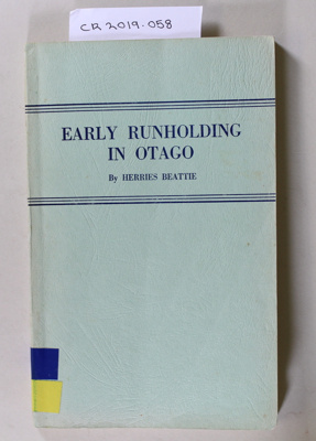 Book, EARLY RUNHOLDING IN OTAGO; Herries Beattie; 1947; CR2019.058