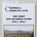 CROMWELL BOWLING CLUB THE FIRST ONE HUNDRED YEARS  1911 - 2011; Margaret Bishop; unknown; CR2018.018