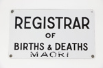 Births & Deaths Registrar sign; 00726