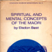 Book, Spiritual and Mental concepts of the Maori; Elsdon Best; 1978; 2010/3/34