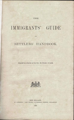 Book, Immigrant's Guide and Settlers' Handbook of New Zealand; Hon. the Minister of Lands; F-8-K-1999-12-53