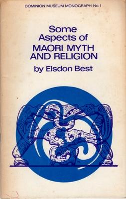 Book, Maori Myth and Religion; Elsdon Best; 1978; 2010/3/33