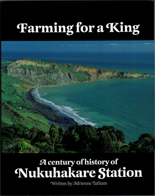 "Book, ""Farming for a King - a century of history of Nukuhakari Station""; Adrienne Tatham; 2016.025"