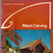 Book, Maori Carving Pageant of The Pacific; A W Reed; 1972; 0 589 04376 5; 2010/3/24