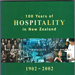 Book, 100 Years of Hospitality in New Zealand; Bill Brien; 2003; 2003/110