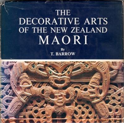 Book,Decorative Arts of The New Zealand Maori; T. Barrow; 1972; 0 589 00032 2; 2010/3/38