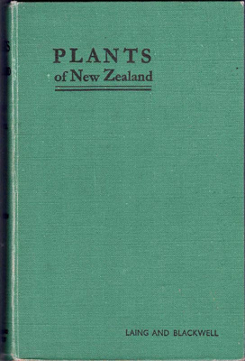 Book, Plants of New Zealand.; R.M. Laing & E.W. Blackwell; 1950; 1997-68
