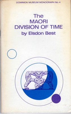 Book, The Maori Division of Time; Elsdon Best; 1973; 2010/3/31