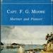 Book , Capt F. G. Moore , Mariner and Pioneer; John O. Ross; 0.9597636-1-9; RAA2020.0075