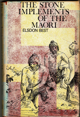 Book, The Stone Implements Of The Maori; Elsdon Best; 1974; 2010/3/27