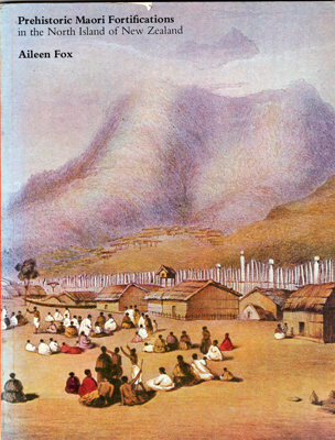 Book,Prehistoric Maori Fortifications in the North Island of New Zealand; Aileen Fox; 1976; 0 582 717477